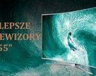 Jaki telewizor kupić najlepsze telewizory najlepsze telewizory na rynku