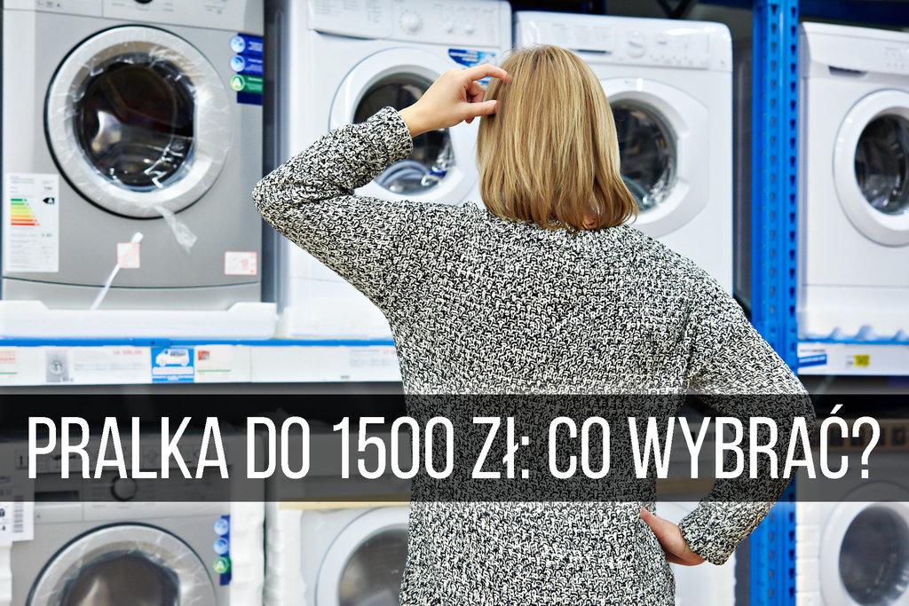 jaka pralka do 1500