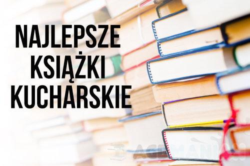 Najlepsze Ksiazki Kucharskie Top 10 Lipiec 2015 Agdmaniak