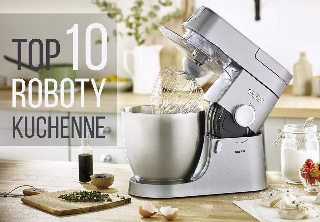 TOP-10 roboty kuchenne