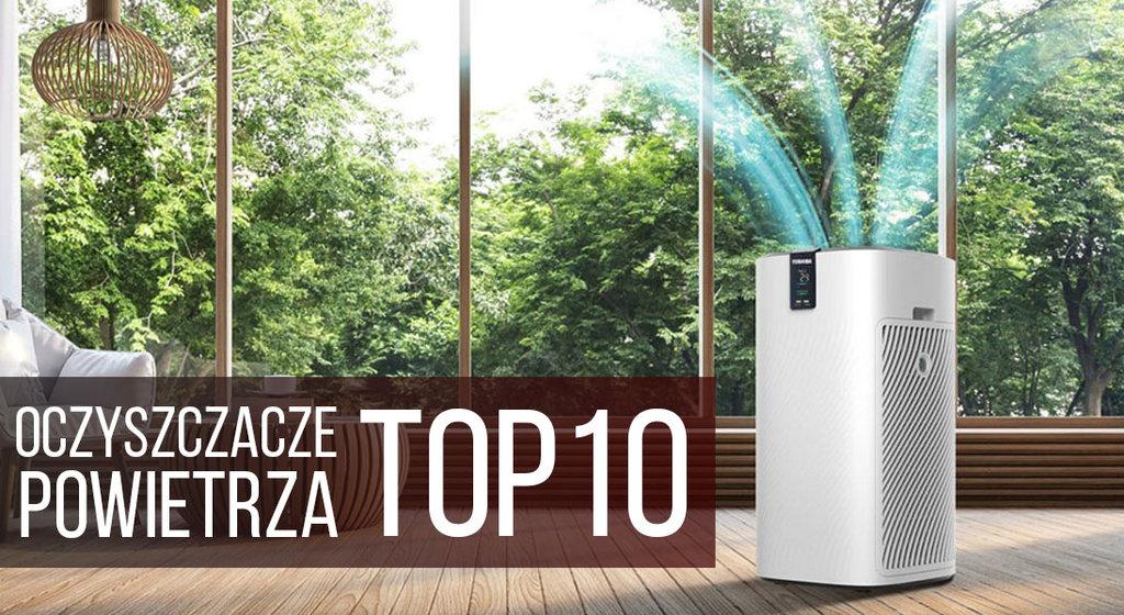 TOP10 oczyszczacze 2021