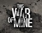 11 bit studios survival This War of Mine