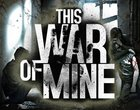 11 bit studios This War of Mine