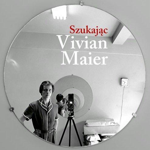 "Fragment plakatu do filmu ""Szukając Vivian Maier""."
