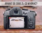 Najlepsze aparaty do 3000 zł