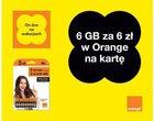 6GB Internetu za 6 zł. Tak potrafi tylko Orange