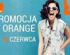 Szalona promocja w Orange do 16 czerwca