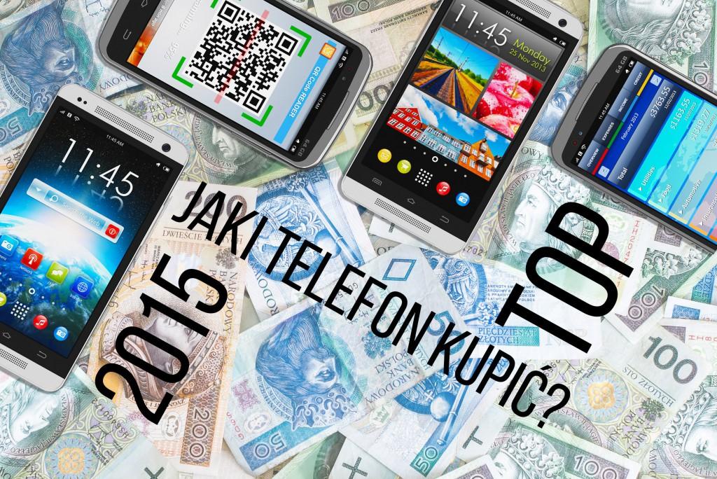 Jaki telefon TOP 2015