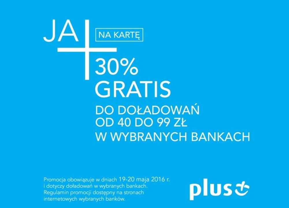 30% gratis do doładowań w wybranych bankach!