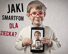 Jaki smartfon dla dziecka do 600 złotych?
