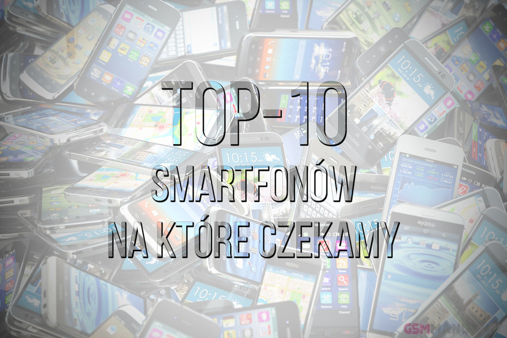 top10 nadchodzace telefony