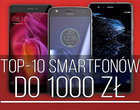 Jaki smartfon do 1000 zł? TOP-10