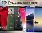 TOP-10. Rekordziści wśród smartfonów
