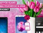 Kup smartfona Huawei w T-Mobile, a voucher na 200 zł do W.Kruk otrzymasz w prezencie