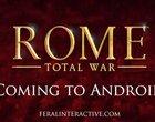 Stratedzy, zwierajcie szyki! Rome: Total War nadciąga na Androida!