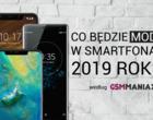 Jakie będą smartfony 2019 roku? Technologie i nowości, jakich się spodziewam