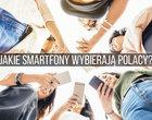 Jakie smartfony do 1000 zł kupują Polacy? Raport Ceneo.pl i gsmManiaK.pl