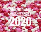Prezentownik Walentynkowy 2020. Co dla Niej, co dla Niego?
