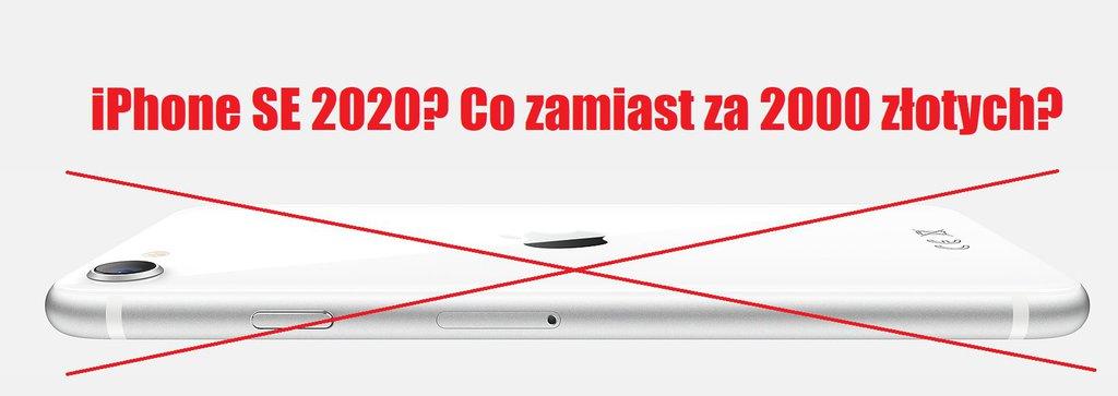 Co kupić zamiast iPhone'a SE 2020 za około 2000 złotych?