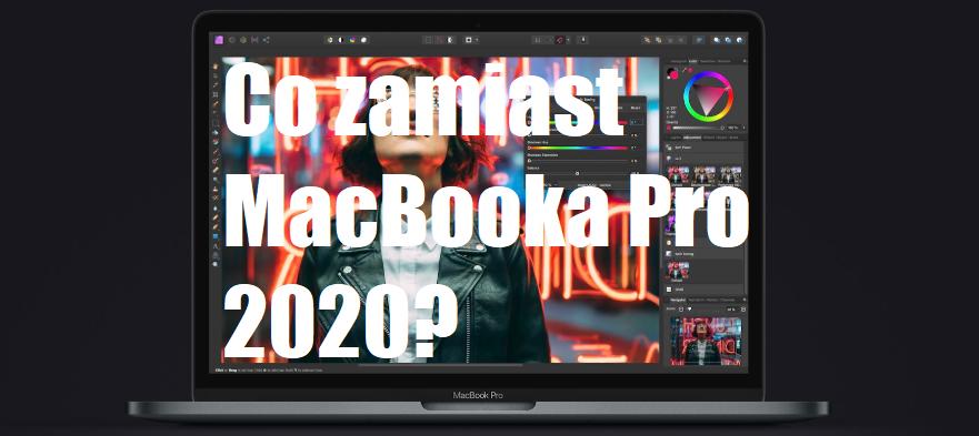 Co kupić zamiast MacBooka Pro 2020?