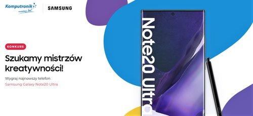 Samsung i Komputronik przygotowały konkurs - główną nagrodą jest Galaxy Note 20 Ultra 5G