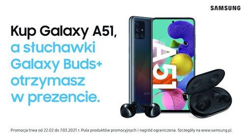 Kupując Galaxy A51, otrzymasz w prezencie słuchawki Galaxy Buds+