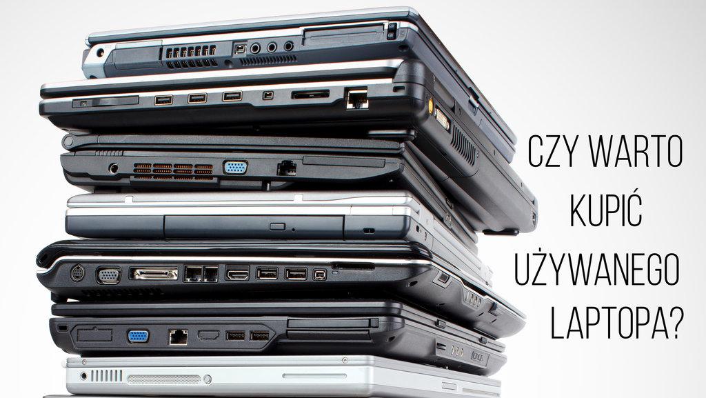 uzywany laptop czy warto