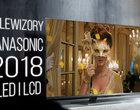 Przegląd telewizorów Panasonic na rok 2018