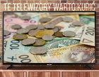 5 najbardziej opłacalnych telewizorów, które warto teraz kupić (styczeń 2019)