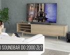 Jaki soundbar do 2000 zł? Najlepsze głośniki do telewizora (TOP 2020)