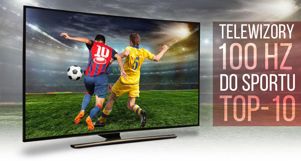 TOP telewizory 100hz sport 2021