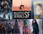 Najlepsze seriale SF ostatnich lat. TOP-15