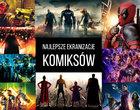 Najlepsze filmy na podstawie komiksów. TOP-25 XXI wieku