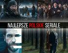 Najlepsze polskie seriale. TOP-25