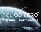 TCL prezentuje technologię OD Zero Mini-LED. Materiał na najlepszy telewizor?