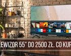 """Jaki telewizor 55"""" do 2500 zł kupić? TOP-10"""