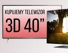 "Jaki telewizor 3D 40"" kupić?"