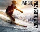 Jak dobrze przygotować się do sezonu narciarskiego?