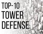 maniaKalny TOP najlepsze gry Tower Defence TOP-10 gier