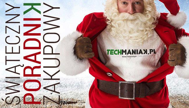 Oto Świąteczny Poradnik Zakupowy techManiaK.pl na 2015 r! - co na prezent pomysł na prezent pod choinkę prezenty świąteczne święta