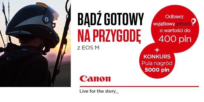 Canon: Promocja na aparaty EOS M i konkurs fotograficzny Canon -