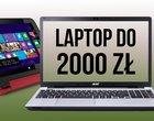 Najlepsze laptopy do 2000 zł