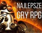 10 najlepszych gier RPG wszech czasów!