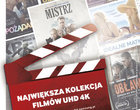 Największa w Polsce kolekcja filmów UHD