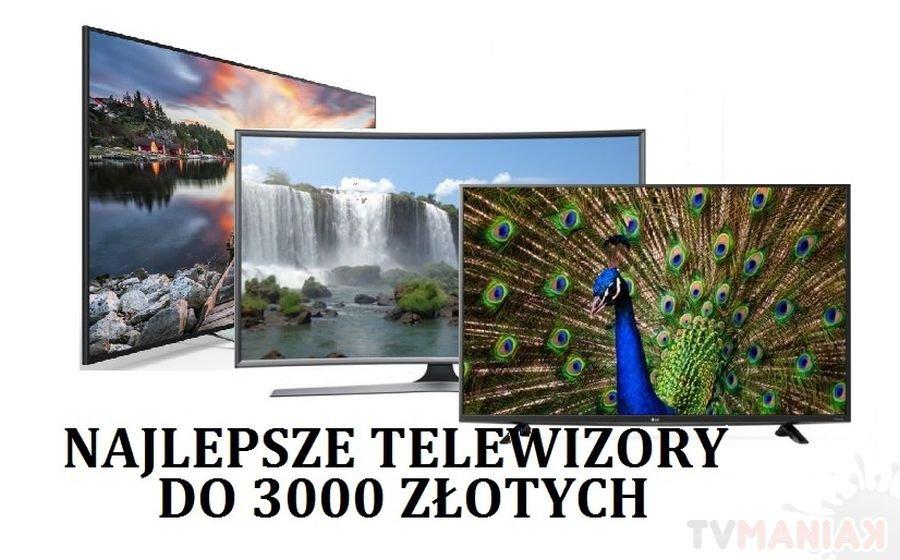 Najlepsze telewizory 3000 zł